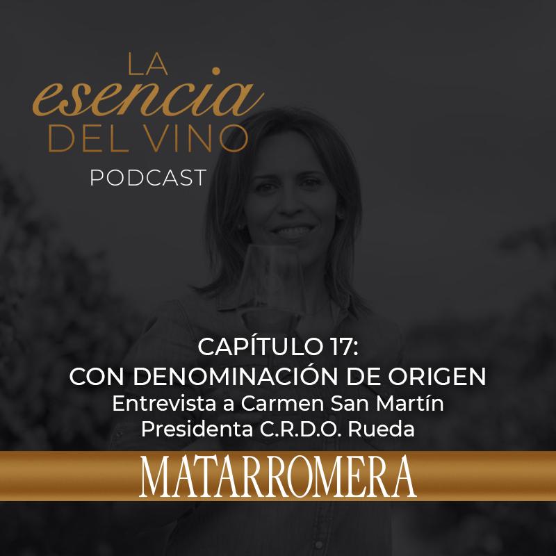c17 - CARMEN SAN MARTIN D.O.RUEDA EN EL PODCAST DE MATARROMERA