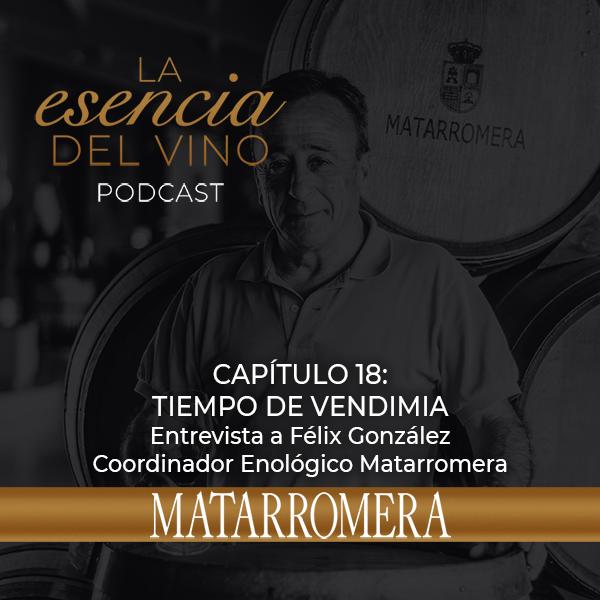 c18 - FÉLIX GONZÁLEZ - la esencia del vino el podcast de matarromera